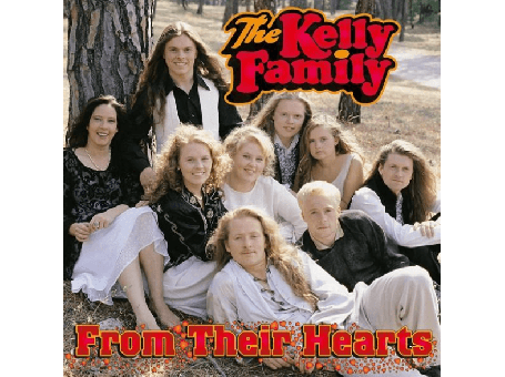 The Kelly Family - from their hearts