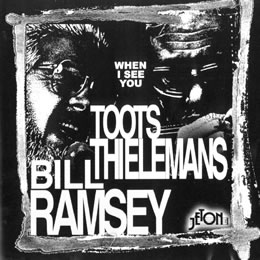 When I see you - Toots Thelemans & Bill Ramsey